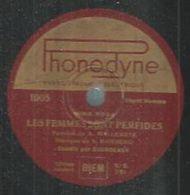 """78 Tours - BOURDEAUX  - PHONODYNE 1005  """" LES FEMMES SONT PERFIDES """" + """" PUISQUE JE T'AIME """" - 78 Rpm - Gramophone Records"""
