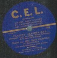 """78 Tours - CLAIRE CANDES  - C.E.L. 204  """" FLEURS JAPONAISES """" + """" SUR LES FLOTS CHANGEANTS """" - 78 Rpm - Gramophone Records"""