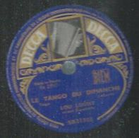 """78 Tours - LOU LOGIST  - DECCA 21303  """" LE TANGO DU DIMANCHE """" + """" ELL' S'APPELLE CLEMENTINE """" - 78 Rpm - Gramophone Records"""
