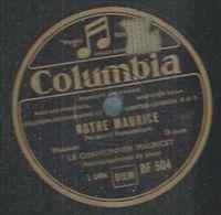 """78 Tours - MAURICET  - COLUMBIA 504  """" NOTRE MAURICE  """" + """" LES HOMMES SONT DES PAPILLONS D'AMOUR """" - 78 Rpm - Gramophone Records"""
