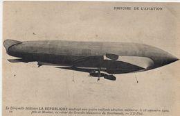 Le Dirigeable La République Naufragé Avec Quatre Vaillants Aérostiers Militaires Le 18 Sept 1909 - Airships