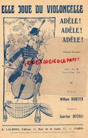 PARTITION MUSIQUE- ELLE JOUE DU VIOLONCELLE- ADELE ! ADELE ! WILLIAM BURTEY-LAURINE NICOLI-EDITEUR LACROIX PARIS - Scores & Partitions