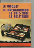 LIVRE SUR LE...Jacquet..le Backgammon ..le Tric Trac..le Solitaire - Boeken, Tijdschriften, Stripverhalen