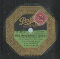 "78 Tours - STUART ROSS & JOE SARGENT  - PATHE 201775  "" MAIS MAINTENANT J'ADOR'CA  "" + "" CHIQUITA "" - 78 Rpm - Gramophone Records"