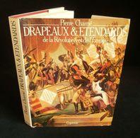 ( 1er Empire Militaria Napoléon ) DRAPEAUX ET ETENDARDS DE LA REVOLUTION ET DE L'EMPIRE 1982 COPERNIC - Flags