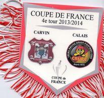 Fanion Du Match CARVIN / CALAIS  Coupe De France 2013/2014 - Habillement, Souvenirs & Autres
