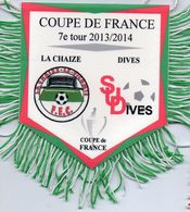 Fanion Du Match LA CHAIZE / SU DIVES  Coupe De France 2013/2014 - Habillement, Souvenirs & Autres