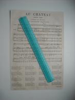 PARTITION DE MUSIQUE 1873. AU CHATEAU. CHANSON INEDITE. PAROLE ET MUSIQUE DE GUSTAVE NADAUD. - Song Books