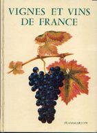 """«""""Vignes Et Vins De France"""" JACQUELIN, L. & POULAIN, R. -Ed. Flammarion Paris 1960 - Autres Collections"""