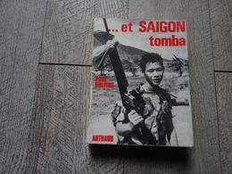 Et Saïgon Tomba De Paul Dreyfus Vietnam Indochine 1975 Guerre - Boeken