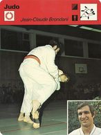 ZZ 1118   JUDO   Jean Claude  BRONDANI      Ed Rencontre ( Vers 1977/78) - Other