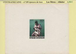 Centrafricaine - Epreuve De Luxe - N°189 - Les Meres - Allaiter - Centrafricaine (République)