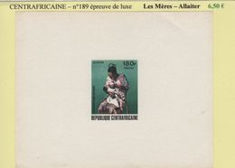 Centrafricaine - Epreuve De Luxe - N°189 - Les Meres - Allaiter - Central African Republic