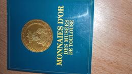 Monnaies D'or Des Musées De Toulouse, Catalogue D'exposition 1994 - Books & Software