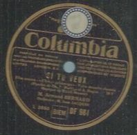 """78 Tours - ARMAND BERNARD  - COLUMBIA 961   """" SI TU VEUX """" + """" SI TU VEUX """" - 78 Rpm - Gramophone Records"""