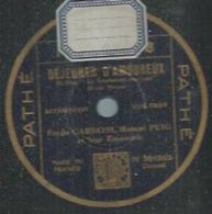 "78 Tours - FREDO GARDONI  - PATHE 98058   "" DEJEUNER D'AMOUREUX "" + "" LE TARATATA "" - 78 Rpm - Gramophone Records"