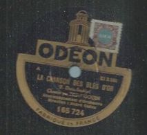 """78 Tours - FRED GOUIN  - ODEON 165724 """" LA CHANSON DES BLES D'OR """" + """" MENDIANT D'AMOUR """" - 78 Rpm - Gramophone Records"""