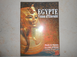 EGYPTE  VISION D'ETERNITE - Musée De L'Ephèbe Le Cap D'Agde - - History