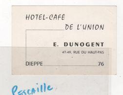 CARTE COMMERCIALE HOTEL CAFE DE L'UNION - E. DUNOGENT RUE DU HAUT PAS - DIEPPE 76 ( SEINE MARITIME ) - Visiting Cards