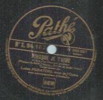 """78 Tours - LUCIEN MURATORE - PATHE 94107 """" PUISQUE JE T'AIME """" + """" QUAND JE SUIS LOIN DE TOI """" - 78 Rpm - Gramophone Records"""