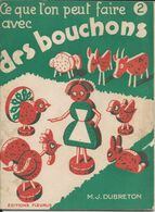 CE QUE L ON PEUT FAIRE AVEC DES BOUCHONS LIVRET DE 31 PAGES EDITIONS FLEURUS ANNEE 1950 60MJ DUBRETON - France