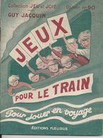 JEUX POUR LE TRAIN POUR JOUER EN VOYAGES JEU  JOIE CARTE GUY JACQUIN LIVRET DE 34 PAGES EDITIONS FLEURUS ANNEE 1950 60 - Francia