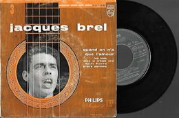 45 TOURS JACQUES BREL - QUAND ON N'A QUE L'AMOUR - Other - French Music