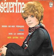 45 TOURS SEVERINE -- MAMA DIS MOI POURQUOI - Other - French Music