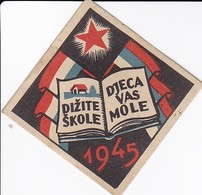Jugoslawien 1945 - Dizite Skole - Djeca Vas Mole - Propaganda - 5*5cm (33687) - Publicidad