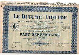 Part Bénéficiaire Au Porteur N°000.673 Le Bitume Liquide De 1927 - Andere