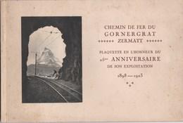 Gornergrat Zermatt Cervin Suisse -Plaquette Pour Le 25° Ann Du Chemin De Fer - 1898-1923 32 Pages Illustrées - Other