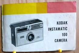 NOTICE APPAREIL PHOTO KODAK INSTAMATIC 100 CAMERA EN FRANCAIS PLUSIEURS SCAN - Supplies And Equipment