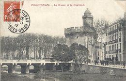 PERPIGNAN . LA BASSE ET LE CASTILLET .  .AFFR LE 18-11-1912 SUR RECTO - Perpignan