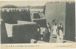 TCHAD - Afrique Equatoriale Française - Sur Les Terrasses - (103387) - Ciad