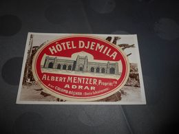 7130 - Etiquette D'Hôtel , Hôtel DJEMILA , Albert Mentzer, ADRAR Par Colomb-Béchar - Etiquettes D'hotels