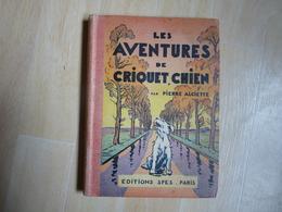 Les Aventures De Criquet Chien De Alciette  (I) - 6-12 Ans