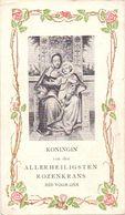 Devotie - Devotion - Gebed - Koningin Van Den Rozenkrans - 1908 - Devotieprenten