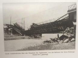 Photos Allemandes Recto Verso -  507 Tagliamento Aut 17 Pont Détruit - Prisonniers Italiens - Optics