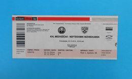 KHLMEDVESCAK : HC NEFTEKHIMIK NIZHNEKAMSK Russia - 2014. KHL ICE HOCKEY LEAGUE Ticket Billet Eishockey Biglietto Billete - Match Tickets