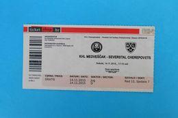 KHLMEDVESCAK : SEVERSTAL CHEREPOVETS Russia - 2015. KHL ICE HOCKEY LEAGUE Ticket Billet Eishockey Biglietto Billete - Match Tickets