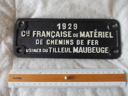 Plaque Information Chemin De Fer Noté 1929 Compagnie Francaise De Matériel De Chemins De Fer Usines Du Tilleul Maubeuge - Railway