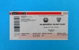 KHLMEDVESCAK : HC SALAVAT YULAEV UFA Russia - 2014. KHL ICE HOCKEY LEAGUE Ticket Billet Eishockey Biglietto Billete - Match Tickets