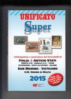 Catalogo UNIFICATO SUPER 2015 Nuovo,  Italia& Antichi Stati, San Marino, Vaticano, SMOM - Italië