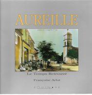 Bouches Du Rhône Livre AUREILLE Le Temps Retrouvé  Françoise ARLOT - Autres