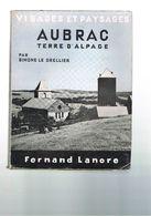 VISAGES ET PAYSAGES. AUBRAC TERRE D'ALPAGE Par SIMONE LE DRELLIER. 8 € Port Compris. - Auvergne