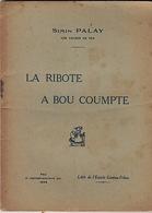 La Ribote A Bou Coumpte, De Simin Palay. Théâtre En Occitan. - Livres, BD, Revues
