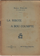 La Ribote A Bou Coumpte, De Simin Palay. Théâtre En Occitan. - Libri, Riviste, Fumetti