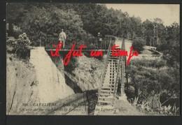 83 CAVALIERE - Pont Du Tunnel Du Layet , Chemin De Fer Du Sud De La France ( Très Belle ) - Altri Comuni