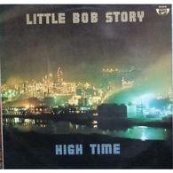 LITTLE BOB STORY High Time Label:arcane Original 1976 Pochette:VG++disque:VG++ - Rock