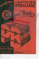 42- SAINT ETIENNE- RARE CATALOGUE PAUL BADOR-MANUFACTURE ARTICLES EMBALLAGE-15 RUE JEAN ALLEMANE- - Documents Historiques